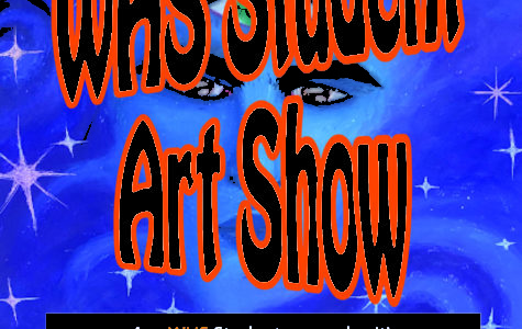WHS Art Show Coming Soon!